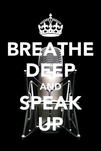 Breathe deep and speak up.